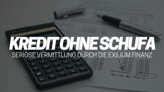 Exilium Finanz ⇒ Kredit ohne Schufa